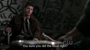 """Dean chịu hết nổi với kiểu """"làm quen"""" của ai đó nên đã bàn với Bobby *một người như cha của anh và Sam* về việc triệu hồi kẻ đó đến và giết kẻ đó (Well, lúc đó họ nghĩ """"ai đó"""" là quỷ hoặc quái vật a). Làm xong lễ triệu hồi rồi mà vẫn chưa thấy người đến nên Dean hỏi Bobby, """"Chú có làm đúng nghi thức không vậy?"""""""