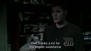 """""""Hờ, cám ơn rất nhiều vì sự giúp đỡ thiên thần của anh?"""" - Dean đá đểu việc lúc ấy Cas không chịu hiện ra giúp mình."""