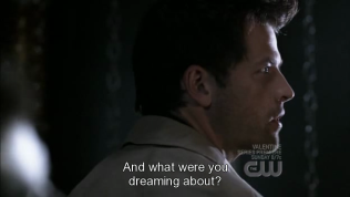 """""""Cậu đã mơ về điều gì vậy?"""" - Cas hỏi. Seriously, không có gì thì mắc mớ gì lại đi hỏi người ta mơ thấy gì nha?"""
