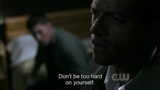 """""""Đừng quá khắc khe với bản thân mình."""" Cas nói với Dean."""