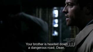 """""""Em trai cậu đang hướng xuống một con đường nguy hiểm, Dean."""""""