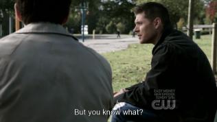 """""""Nhưng anh biết gì không?"""" Dean nói, """"Dẫu anh có quay ngược thời gian trở lại, tôi vẫn sẽ đưa ra quyết định y hệt như vậy. Tôi không biết rồi chuyện gì sẽ xảy ra..."""""""