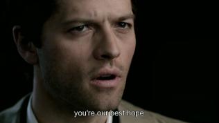 """""""Cậu là hi vọng tốt nhất của chúng tôi."""" - Cas nói."""