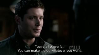 """""""Các người rất mạnh và có thể bắt tôi làm bất cứ gì, tôi biết."""" - Dean nói với Uriel."""