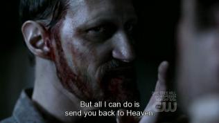Rất tiếc. Người ta vẫn hay nói là khi mất bình tĩnh thì người ta thường trở nên dễ bị nắm thóp hơn. Có lẽ do Cas bị phân tâm bởi Dean nên bị Alastair tấn công ngược lại. Đúng lúc hắn chuẩn bị gửi Cas trở về thiên đường thì...