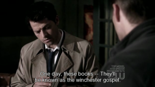 """""""Một ngày nào đó, những cuốn sách này... Chúng sẽ trở thành Sách Phúc Âm của Winchester"""" Cas nói."""