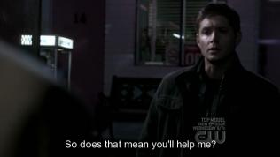 """""""Vậy nghĩa là anh sẽ giúp tôi?"""" - Dean hỏi."""