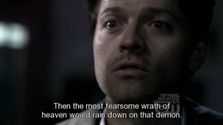 """""""Thì sự thịnh nộ khủng khiếp nhất của thiên đường sẽ trút xuống đầu con quỷ ấy."""" Cas kết luận."""