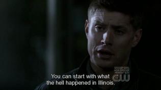 """""""Anh có thể bắt đầu từ việc chuyện quái gì đã xảy ra ở Illinois."""" - Dean nói."""