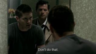 """""""Đừng có làm vậy."""" Dean cằn nhằn."""