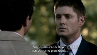 """""""Bởi vì... đó là cách anh trở thành tổng thống."""" =)))))))) Dean kết thúc bài học của mình."""