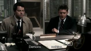 """*cùng lúc* Cas: """"Quỷ"""" - Dean: """"Không có gì"""" *liên tục 2 lần*)"""