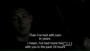 """""""Ý tôi là, tôi đã vui vẻ khi ở bên anh trong vòng 24 giờ qua nhiều hơn mấy năm ròng ở bên Sam."""""""