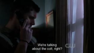 """""""Chúng ta đang nói về cây súng đó đúng không?"""" - Dean hỏi. (The colt là cây súng mà Dean đã sử dụng để giết quái vật mắt vàng, nó có thể giết tất cả các loại quỷ và quái vật."""""""