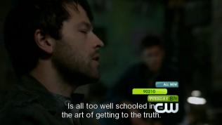 """""""Thủ lĩnh can trường của chúng ta, tôi e là, anh í được huấn luyện quá tốt về nghệ thuật tra hỏi sự thật."""" Cas bình luận,"""