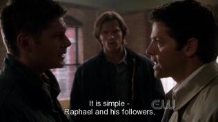 Cas lúc này mới giải thích cho Dean rằng anh đang phải chống lại tổng thiên thần Raphael và quân đội của hắn. (Mọi người hi vọng là vẫn còn nhớ, ở season 4 và 5, Raphael đã xuất hiện và có mâu thuẫn sâu sắc với Cas (cuối season 4, Raphael đã giết Cas, ở season 5, Raphael bảo Cas là Chúa không còn tồn tại, hãy xem lại các phần trước để biết thêm thông tin chi tiết)