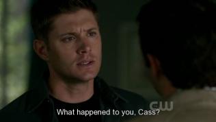 """""""Và chuyện gì đã xảy ra với anh vậy Cas?"""" Dean nhận ra sự thay đổi ở Cas, rằng Cas đang có gì khác lạ và dường như đang giấu diếm gì đó."""
