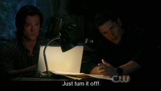"""Tắt nó đi."" Dean bảo."