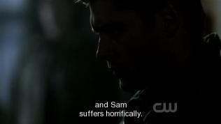 """""""Và Sam sẽ phải chịu đựng những thứ kinh khủng nhất."""" Cas cảnh báo Dean."""