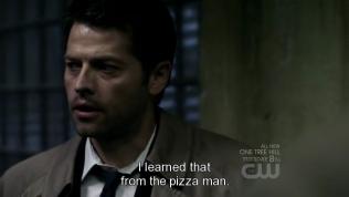 """""""Tôi đã học nó từ người giao pizza"""" Cas nói =))) (chậc chậc, quả thật là học đi đôi với hành~)"""