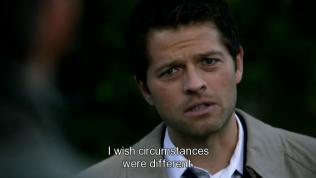 """""""Tôi ước gì hoàn cảnh khác đi."""" Cas nói."""