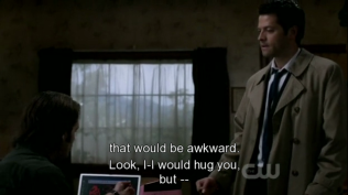 """""""Tôi-Tôi cũng muốn ôm anh, nhưng -- như thế sẽ kỳ lắm"""" Sam giải thích trong khi Cas ngượng ngùng thu tay lại (Tội nghiệp bé Cas... thằng bé cần một cái ôm a...)"""