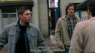 """""""Tất cả chuyện này là thế nào? Balthazar đã làm gì bọn tôi vậy?"""" Dean hỏi một loạt."""