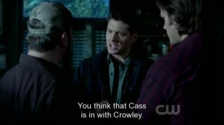 """""""Chú nghĩ là Cas nhúng tay vào việc này với Crowley sao?"""" Dean tức giận hỏi."""